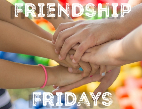 Friendship Fridays in February!
